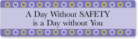 Day Without Safety is Day Without You Stickers