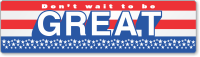 Don't Wait To Be Great Flag Stickers