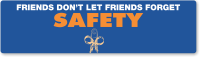 Friends Don't Let Forget Safety Bumper Stickers