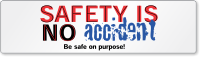 Safety is No Accident Bumper Stickers
