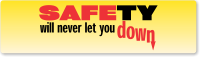 Safety Will Never Let You Down Stickers